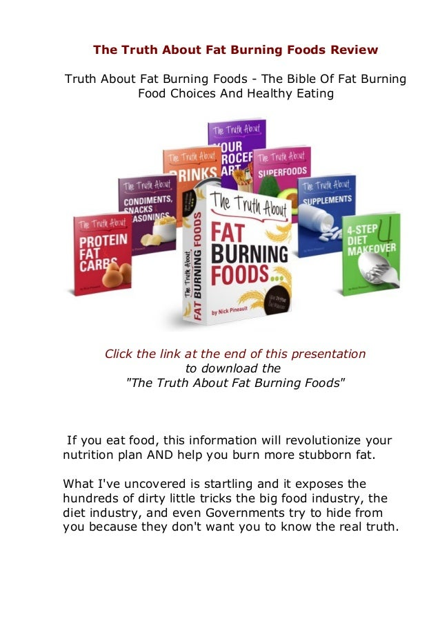 The Truth About Fat Burning Foods Review Truth About Fat Burning Foods - The Bible Of Fat Burning Food Choices And Healthy...