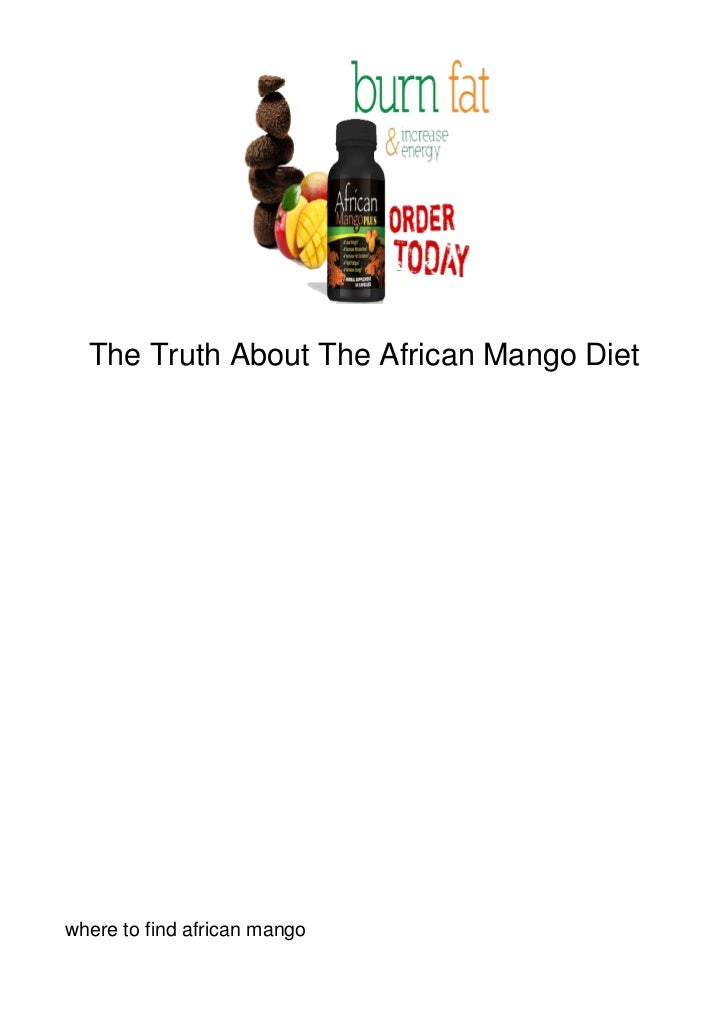 The Truth About The African Mango Dietwhere to find african mango