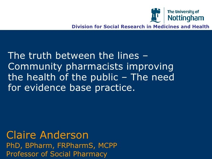 The truth between the lines – Community pharmacists improving the health of the public – The need for evidence base practi...
