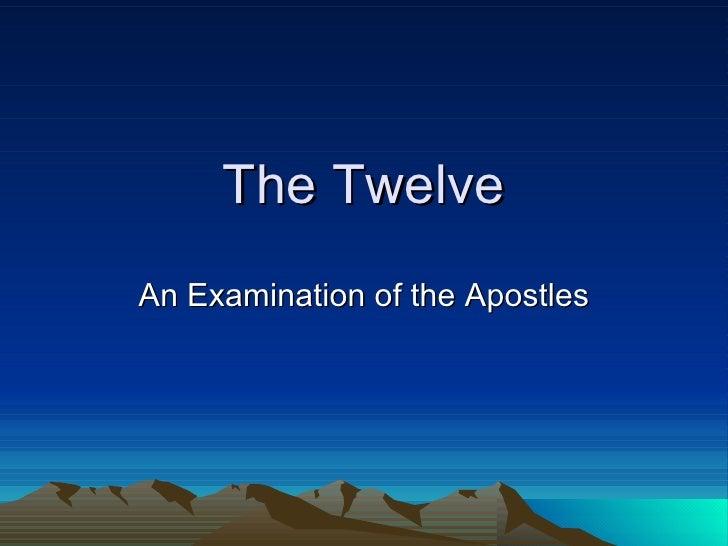 The Twelve An Examination of the Apostles