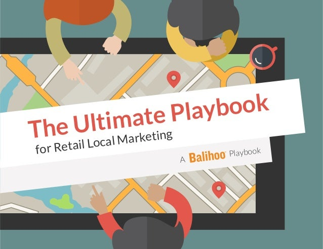 The Ultimate Playbook for Retail Local Marketing A Playbook