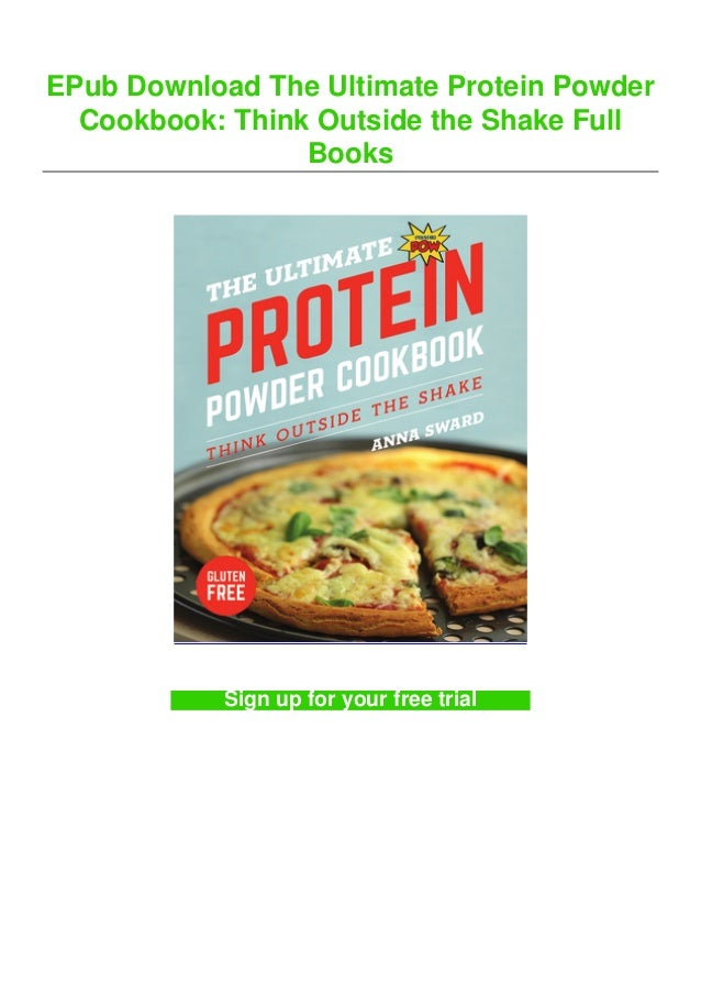 EPub Download The Ultimate Protein Powder Cookbook: Think Outside the Shake Full Books Sign up for your free trial