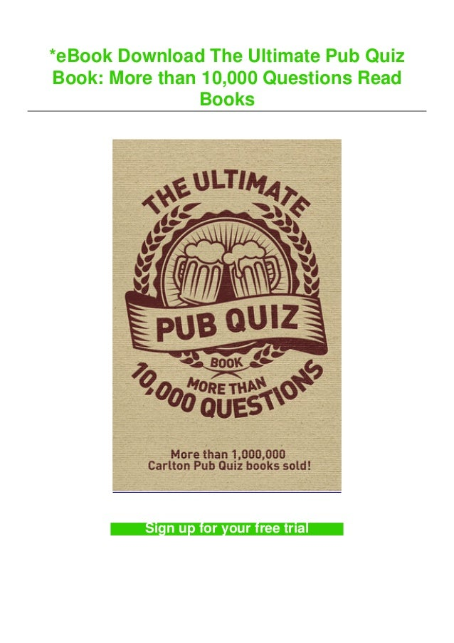 *eBook Download The Ultimate Pub Quiz Book: More than 10,000 Questions Read Books Sign up for your free trial