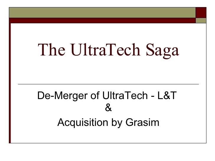 The UltraTech Saga De-Merger of UltraTech - L&T  & Acquisition by Grasim