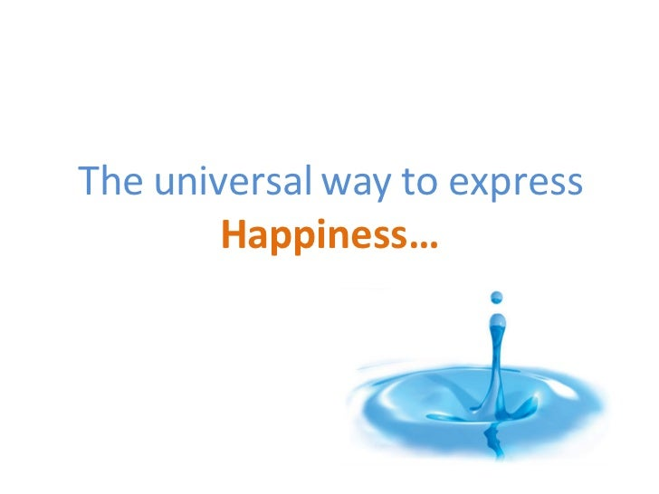 The universal way to express Happiness…