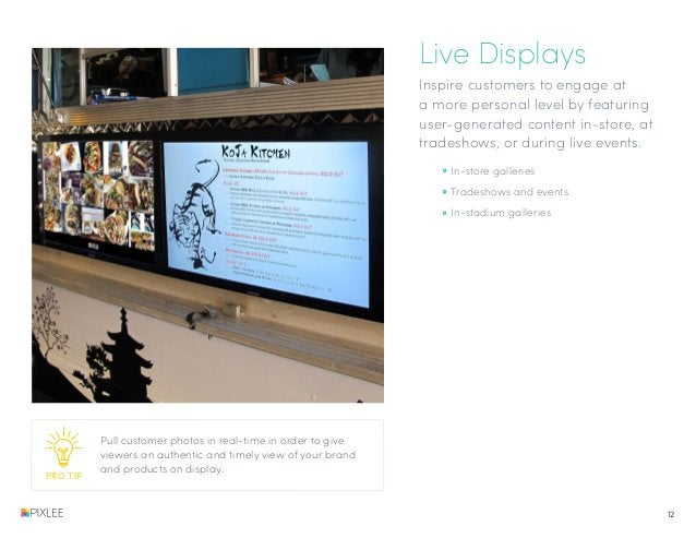 Live Displays Inspire customers to engage at a more personal level by featuring user-generated content in-store, at trades...