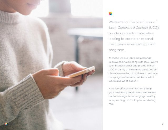 Welcome to The Use Cases of User-Generated Content (UCG), an idea guide for marketers looking to create or expand their us...