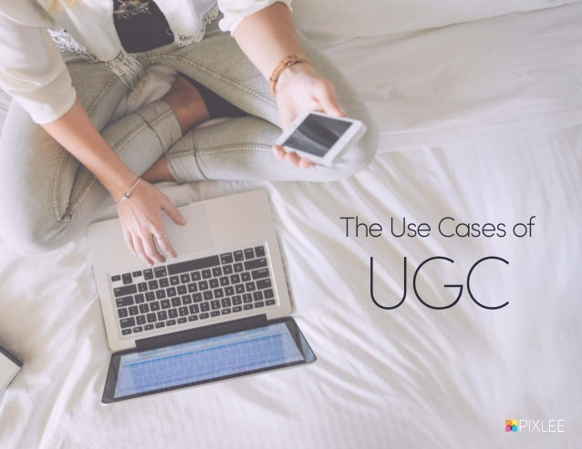 The Use Cases of UGC