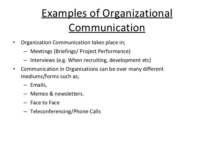 communication in organization In business, it is a key function of management--an organization cannot operate without communication between levels.