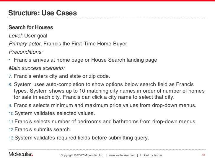 Structure: Use Cases  <ul><li>Search for Houses </li></ul><ul><li>Level:  User goal </li></ul><ul><li>Primary actor:  Fran...