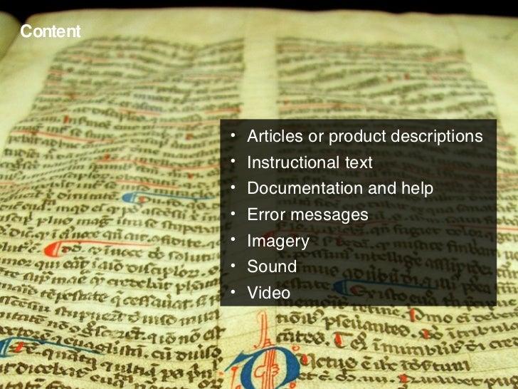 Content <ul><li>Articles or product descriptions </li></ul><ul><li>Instructional text </li></ul><ul><li>Documentation and ...