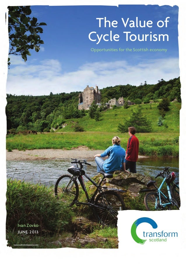 The Value ofCycle TourismIvan ZovkoJUNE 2013Opportunities for the Scottish economywww.scottishviewpoint.com