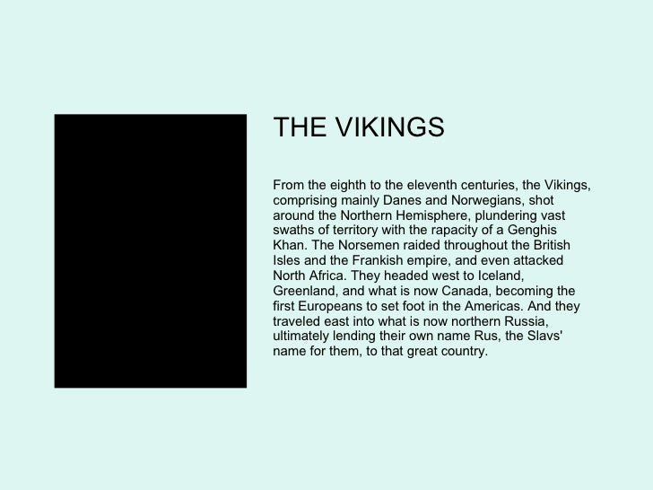 THE VIKINGS From the eighth to the eleventh centuries, the Vikings, comprising mainly Danes and Norwegians, shot around th...