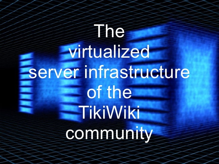 The          The      virtualized      virtualized server infrastructure server infrastructure         of the         of t...