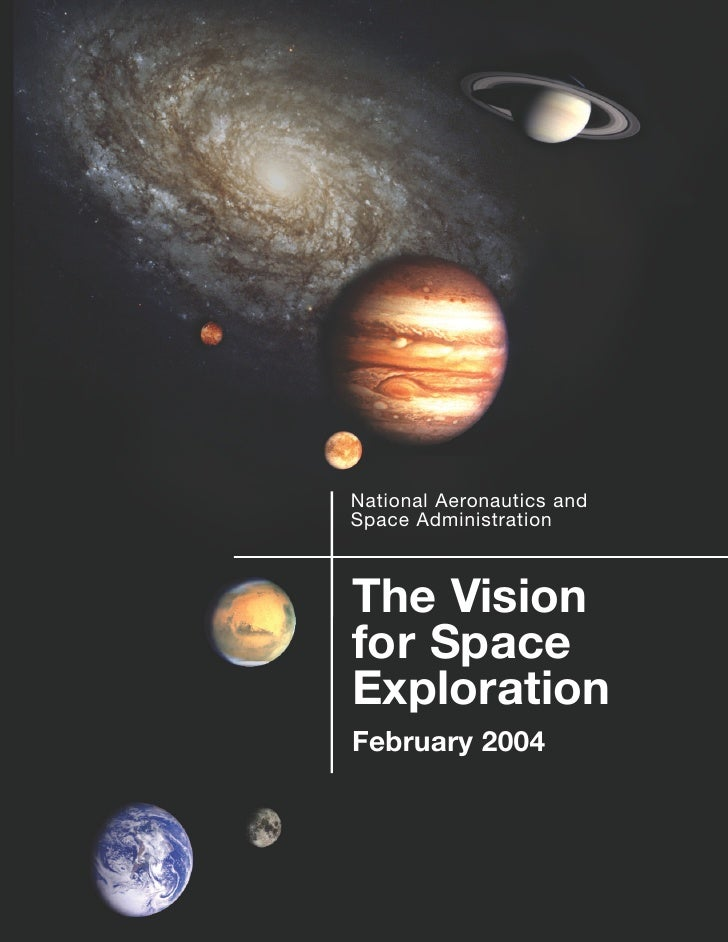 National Aeronautics and Space Administration    The Vision for Space Exploration February 2004
