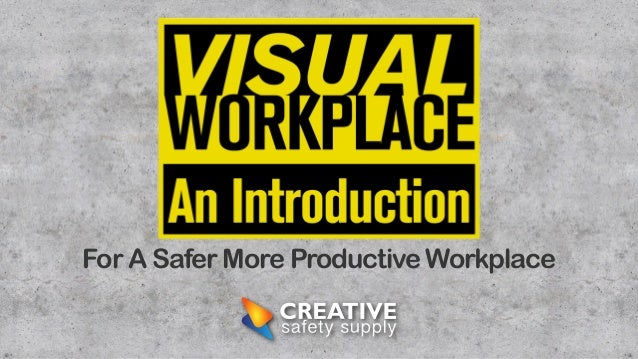 For A Safer More Productive Workplace