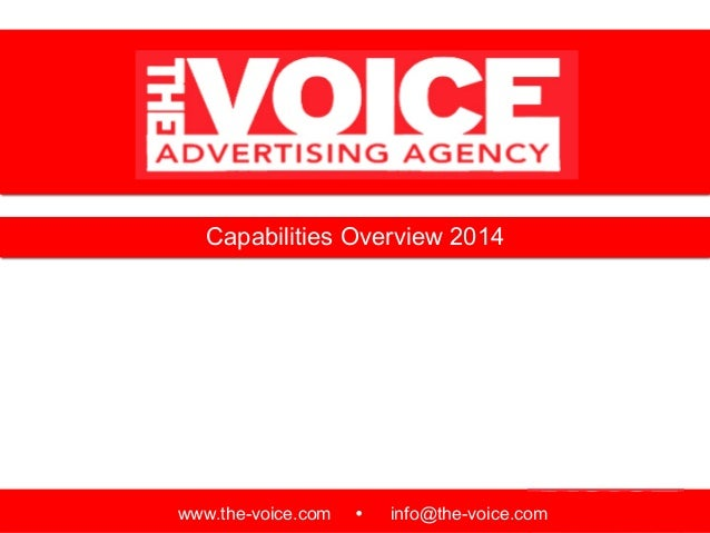 Capabilities Overview 2014 www.the-voice.com ! info@the-voice.com