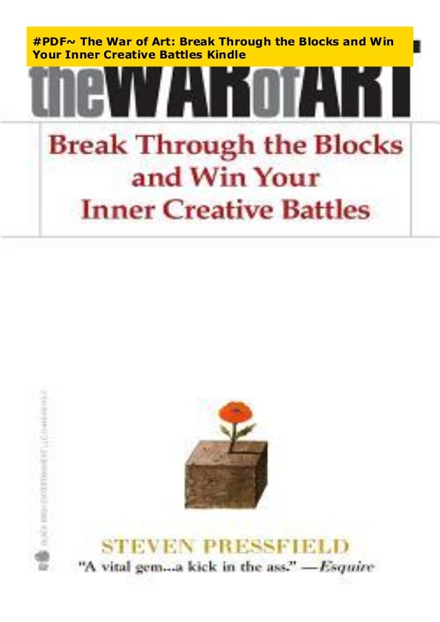 Pdf The War Of Art Break Through The Blocks And Win Your Inner Cre
