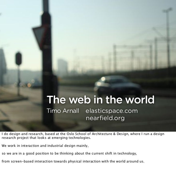 The web in the world                            Timo Arnall            elasticspace.com                                   ...