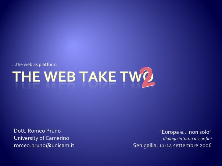 "...the web as platform     Dott. Romeo Pruno                  ""Europa e..non sol                                          ..."