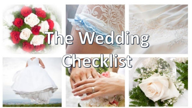 Planning a Wedding may seem overwhelming … But a checklist: helps you to focus on one job at a time; helps you to see what...
