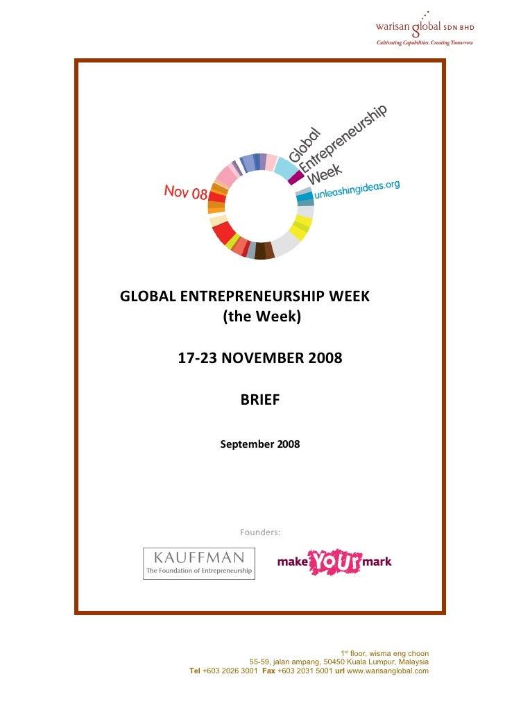 GLOBAL ENTREPRENEURSHIP WEEK             (the Week)        17-23 NOVEMBER 2008                       BRIEF                ...