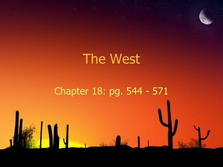 The West Chapter 18: pg. 544 - 571