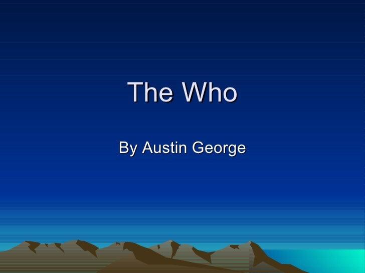 The Who By Austin George
