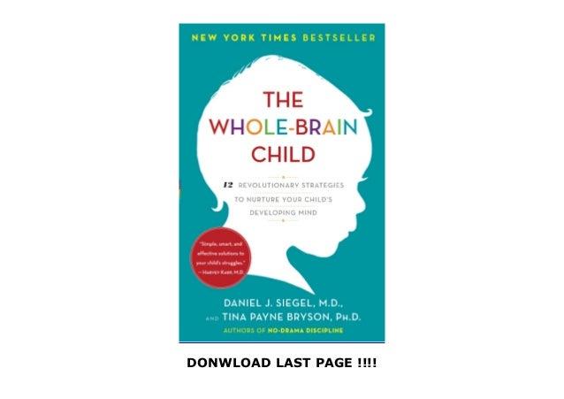 [EBOOK] DOWNLOAD The Whole-Brain Child: 12 Revolutionary Strategies to Nurture Your  Slide 3