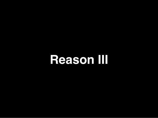 Reason III