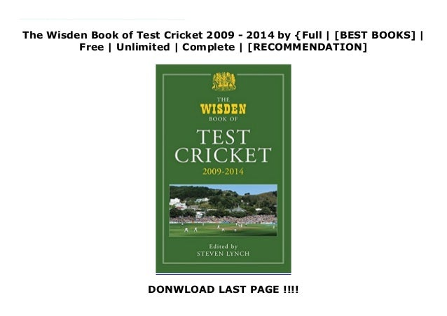 The Wisden Book of Test Cricket 2009 - 2014 by {Full | [BEST BOOKS] | Free | Unlimited | Complete | [RECOMMENDATION] DONWL...