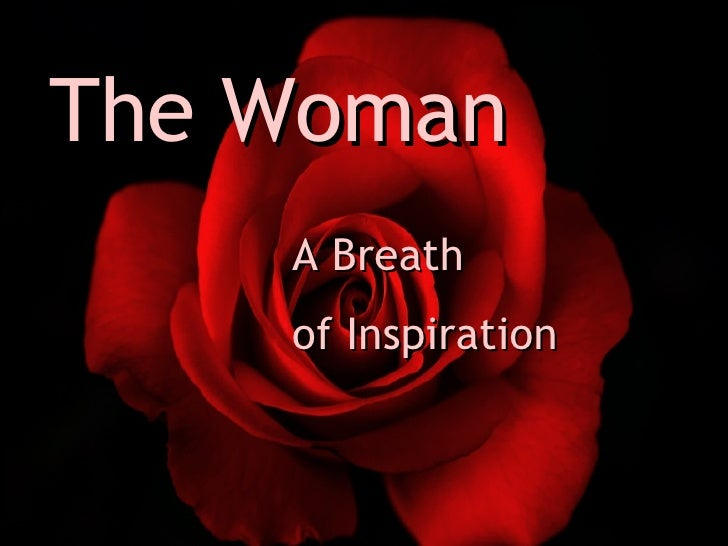 The Woman A Breath of Inspiration