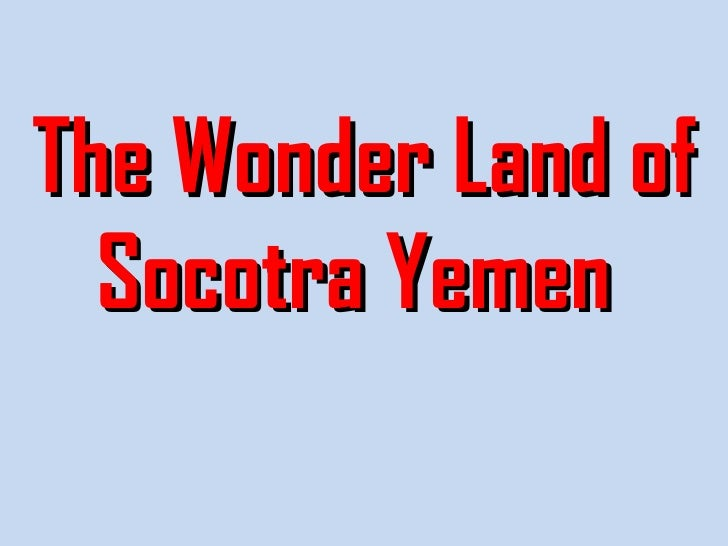 The Wonder Land of Socotra Yemen