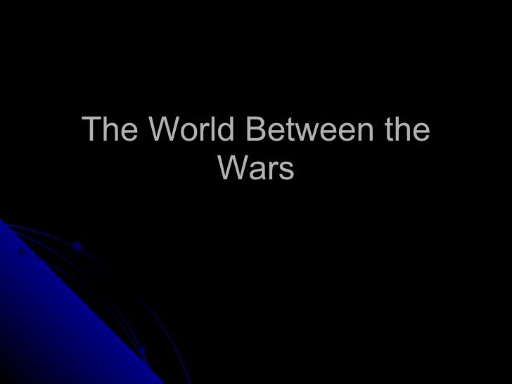 The World Between the Wars