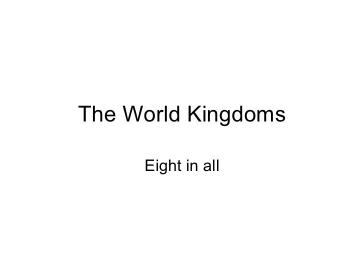 The World Kingdoms Eight in all