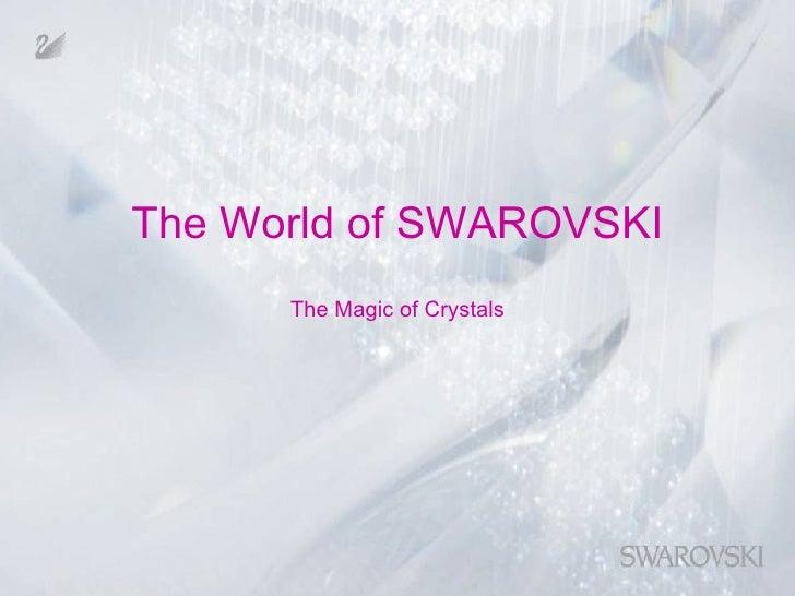 The World of SWAROVSKI The Magic of Crystals
