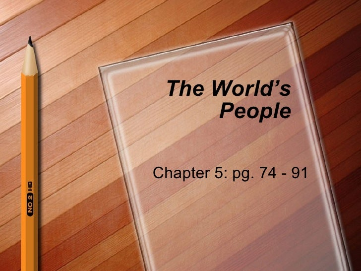 The World's People Chapter 5: pg. 74 - 91
