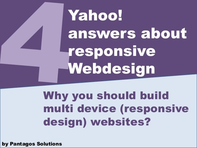 Why you should build multi device (responsive design) websites? Yahoo! answers about responsive Webdesign by Pantagos Solu...