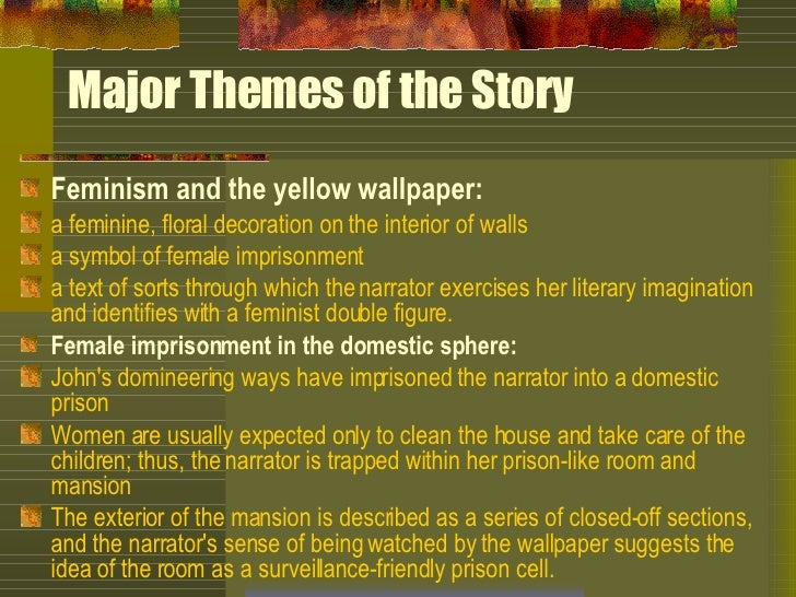 on feminism and 'the yellow wallpaper' Analysis of charlotte perkins gilman's the yellow wallpaper, a feminist story of a woman descending into madness and freedom.
