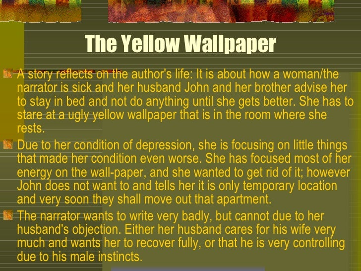 analysis of yellow wallpaper Free essay: character analysis essay english 1002 rodems february 7, 2011 the yellow wallpaper many people deal with post-traumatic depression and it can.