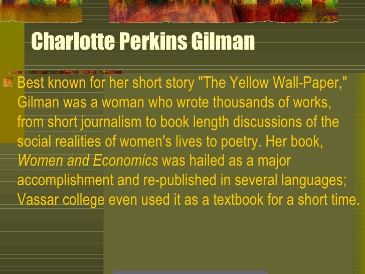 charlotte perkins gilman and feminism essay College essay writing service story/author: the yellow wallpaper by charlotte perkins gilman thesis: literary devices that support the thesis:1 feminism.