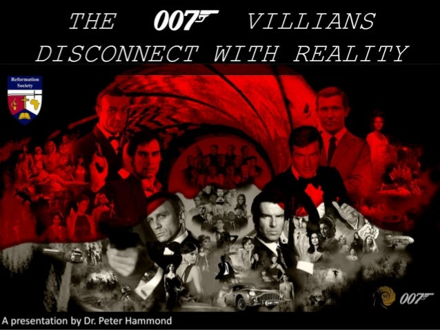 THE VILLIANS DISCONNECT WITH REALITY A presentation by Dr. Peter Hammond