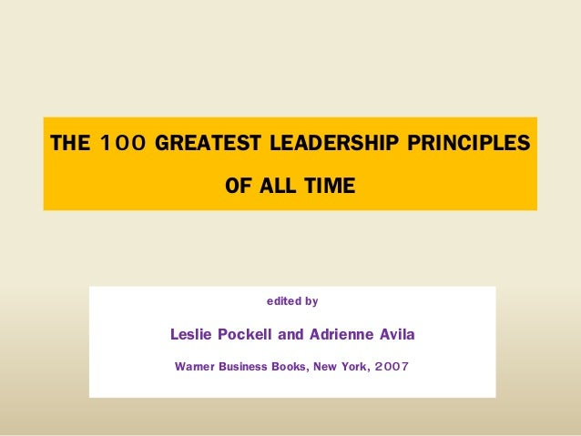 THE 100 GREATEST LEADERSHIP PRINCIPLES OF ALL TIME  edited by  Leslie Pockell and Adrienne Avila Warner Business Books, Ne...