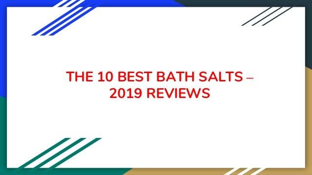 THE 10 BEST BATH SALTS – 2019 REVIEWS