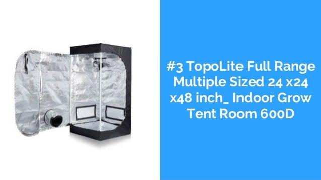 #3 TopoLite Full Range Multiple Sized 24 x24 x48 inch_ Indoor Grow Tent Room 600D