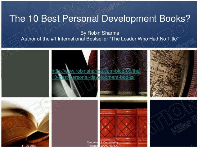 """The 10 Best Personal Development Books?By Robin SharmaAuthor of the #1 International Bestseller """"The Leader Who Had No Tit..."""