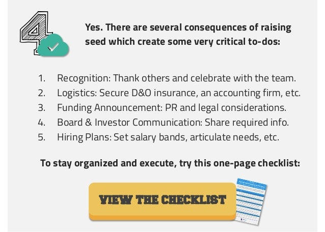 Yes. There are several consequences of raising seed which create some very critical to-dos: 41.  Recognition: Thank others...