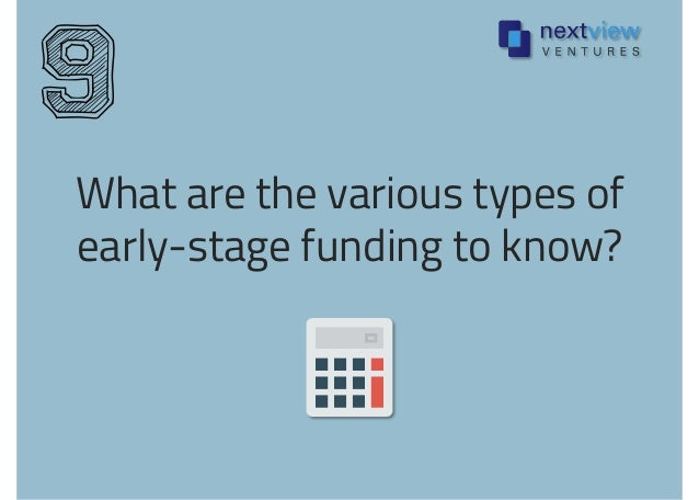 What are the various types of early-stage funding to know? 9