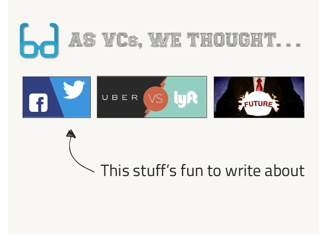 AS VCs, WE THOUGHT. . . This stuff's fun to write about