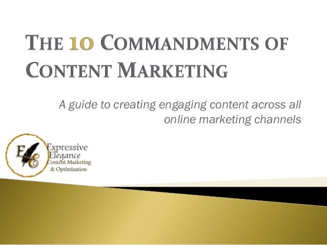 A guide to creating engaging content across all                     online marketing channels